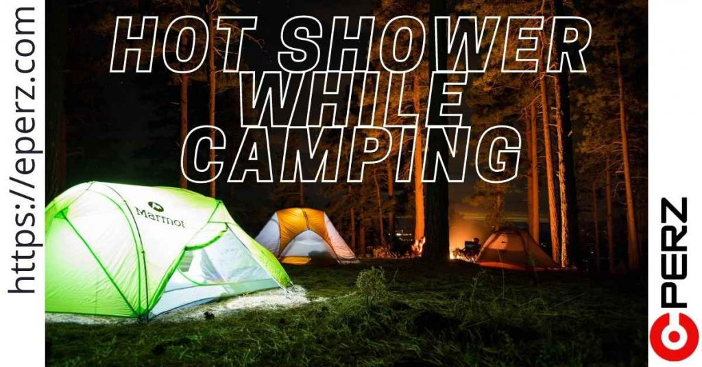 how to take a hot shower while camping